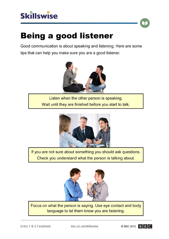 being a good listener essay An open-ended question is like an essay question which allows the speaker, rather than the questioner, to lead the conversation and clarify his or her own concerns a closed question because many listeners become self-conscious with silence, they feel the need to break it by talking or asking questions unfortunately.