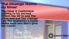 Giving change game - no timer
